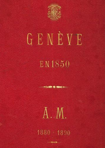 Genève en 1850: principaux dessins établis en vue de l'éxécution du relief de la ville