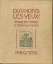 Eugène Burnand (Moudon, 1850 — Paris, 1921), auteur du texte, Alfred-Heinrich Pellegrini (Bâle, 1881 — Bâle, 1958), dessinateur, J. J. Redmond, dessinateur, Guillaume Fatio (Genève, 11/09/1865 — Genthod, 04/06/1958), auteur du texte, C. Robida, dessinateur, Atar S. A., éditeur