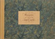 Henri Denkinger, auteur du texte, Louis Pyramus Miroglio (Genève, 1789 — 1865), dessinateur, Edmond Barde, auteur du texte, Société Anonyme des Arts Graphiques Genève (1894 — 1932), éditeur, Charles Vine, Tattegrain et Dunant, lithographe