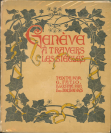 Fritz Eggler (vers 1871 — 1923), graphiste, Guillaume Fatio (Genève, 11/09/1865 — Genthod, 04/06/1958), auteur du texte, Polygraphisches Institut A.G. (Institut Polygraphique), imprimeur, Carl (Charles) Gollhard, photographe, Fred Boissonnas (Genève, 18/06/1858 — Genève, 17/10/1946), photographe