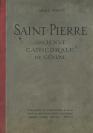 Camille Martin, auteur du texte, Librairie Kundig, Genève, éditeur, Association pour la restauration de Saint-Pierre (Genève, 06/12/1889 — Genève, 15/05/1913), commanditaire