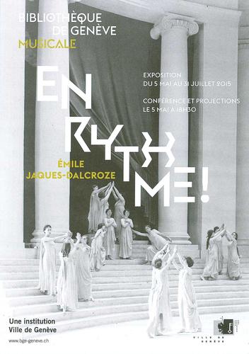 Genève, la Musicale: En Rythme, exposition et manifestations organisées à l'occasion du Centenaire de l'Institut Emile Jaques-Dalcroze
