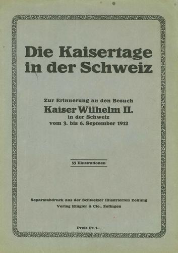 Suisse, visite de l'empereur Guillaume II (Die Kaisertage in der Schweiz (3-6 septembre 1912)