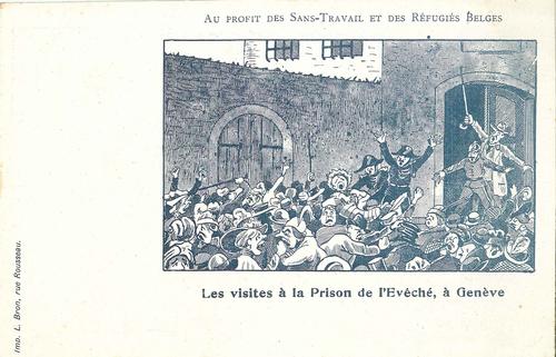 Genève, prison de l'Evêché: carte au profit des sans-travail et des réfugiés belges